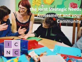 the Joint Strategic Needs Assessment and your Community