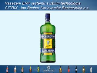 Nasazení ERP systémů s užitím technologie CITRIX -Jan Becher Karlovarská Becherovka a.s.