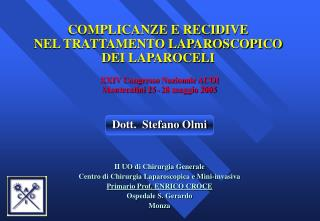 Dott.  Stefano Olmi II UO di Chirurgia Generale Centro di Chirurgia Laparoscopica e Mini-invasiva