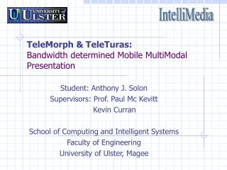 TeleMorph & TeleTuras: Bandwidth determined Mobile MultiModal Presentation