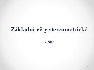 Základní věty stereometrické 2.část