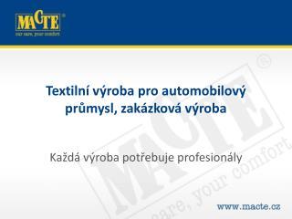 Textilní výroba pro automobilový průmysl, zakázková výroba