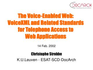 The Voice-Enabled Web: VoiceXML and Related Standards for Telephone Access to  Web Applications
