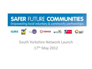 South Yorkshire Network Launch 17 th  May 2012