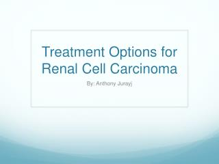 Treatment Options for Renal Cell Carcinoma