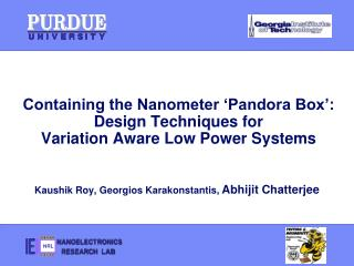 Containing the Nanometer �Pandora Box�: Design Techniques for  Variation Aware Low Power Systems