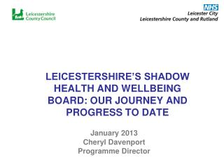 LEICESTERSHIRE'S SHADOW HEALTH AND WELLBEING BOARD: OUR JOURNEY AND PROGRESS TO DATE