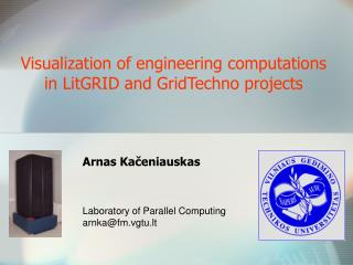 Visualization of engineering computations in LitGRID and  G ridTechno projects