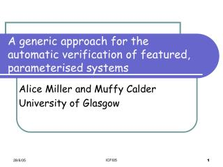 A generic approach for the automatic verification of featured, parameterised systems