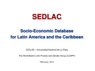 SEDLAC   Socio-Economic Database  for Latin America and the Caribbean   CEDLAS   Universidad Nacional de La Plata  The W