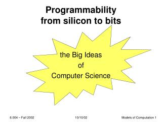 Programmability from silicon to bits