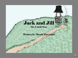 Jack and Jill                                         The Untold Story