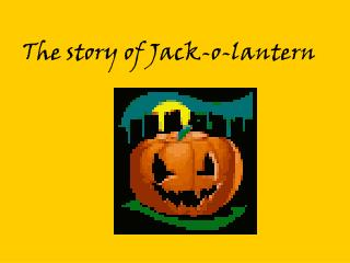 The story of Jack-o-lantern