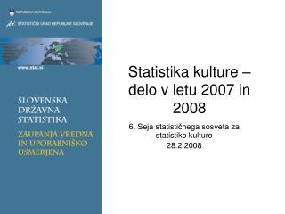 Statistika kulture – delo v letu 2007 in 2008