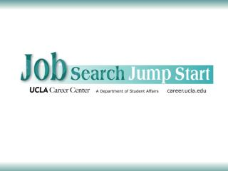 JUMPSTART YOUR CAREER IN CONSULTING Introduction and Career Center Overview