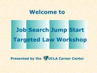 Job Search Jump Start Targeted Law Workshop