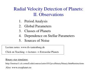 Radial Velocity Detection of Planets: II. Observations
