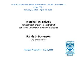 LANCASTER DOWNTOWN INVESTMENT DISTRICT AUTHORITY  PLAN FOR:  January 1, 2013 – April 30, 2015