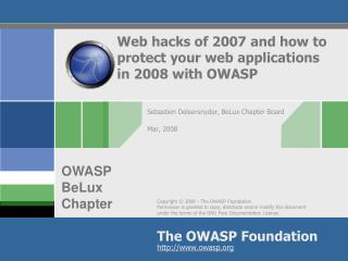 Web hacks of 2007 and how to protect your web applications in 2008 with OWASP