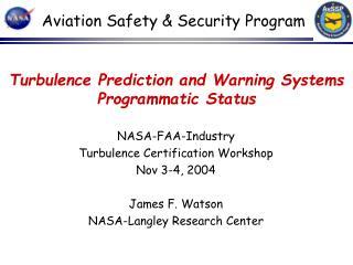 Turbulence Prediction and Warning Systems Programmatic Status