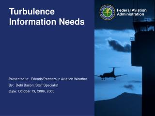 Turbulence Information Needs
