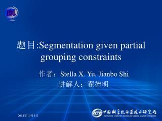 题目 :Segmentation given partial grouping constraints