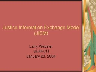 Justice Information Exchange Model (JIEM)