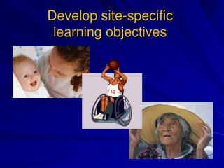 Develop site-specific  learning objectives