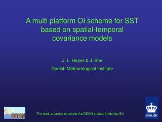 A multi platform OI scheme for SST based on spatial-temporal covariance models