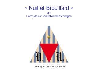Nuit et Brouillard   au Camp de concentration d Esterwegen