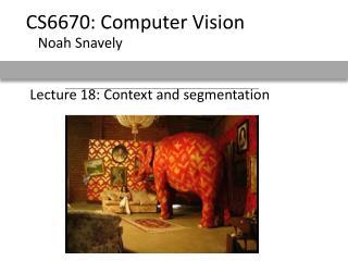 Lecture 18: Context and segmentation