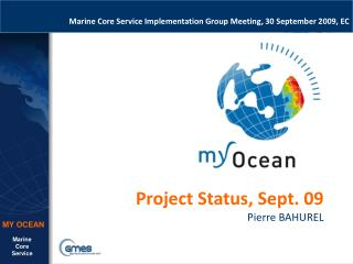 Marine Core Service Implementation Group Meeting, 30 September 2009, EC