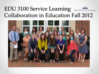 EDU 3100 Service Learning Collaboration in Education Fall 2012