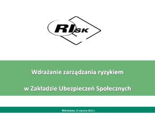 Wdrażanie zarządzania ryzykiem  w Zakładzie Ubezpieczeń Społecznych