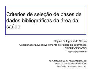 Critérios de seleção de bases de dados bibliográficas da área da saúde