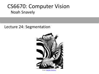 Lecture 24: Segmentation
