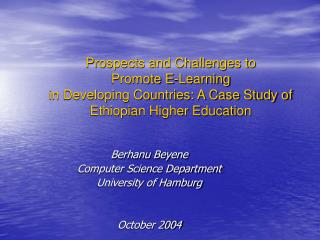 Berhanu Beyene Computer Science Department  University of Hamburg October 2004