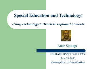 Special Education and Technology : Using Technology to Teach Exceptional Students