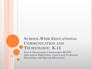 School-Wide Educational Communication and Technology:  K-12