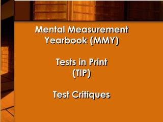 Mental Measurement Yearbook (MMY) Tests in Print (TIP) Test Critiques