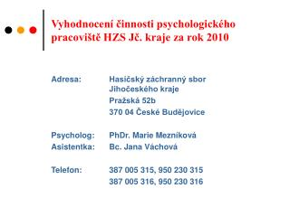 Vyhodnocení činnosti psychologického pracoviště HZS Jč. kraje za rok 2010