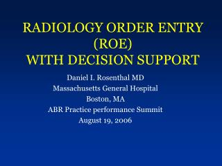 RADIOLOGY ORDER ENTRY ROE WITH DECISION SUPPORT