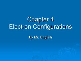 Chapter 4 Electron Configurations