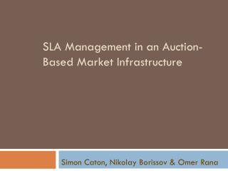 SLA Management in an Auction-Based Market Infrastructure