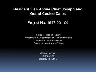 Resident Fish Above Chief Joseph and Grand Coulee Dams Project No. 1997-004-00