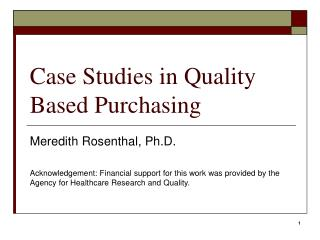 Case Studies in Quality Based Purchasing