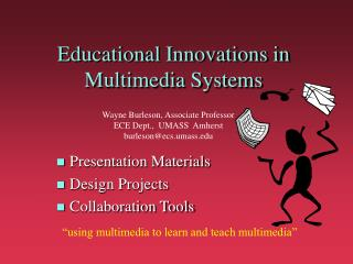 Educational Innovations in Multimedia Systems