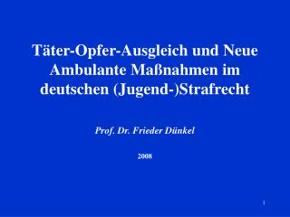 Täter-Opfer-Ausgleich und Neue Ambulante Maßnahmen im deutschen (Jugend-)Strafrecht