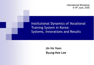 Institutional Dynamics of Vocational Training System in Korea: Systems, Innovations and Results
