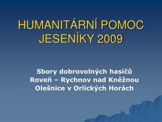 HUMANITÁRNÍ POMOC JESENÍKY 2009
